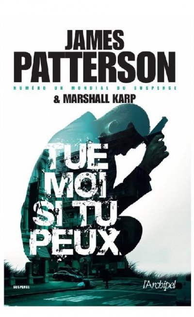Tue-moi si tu peux de James Patterson
