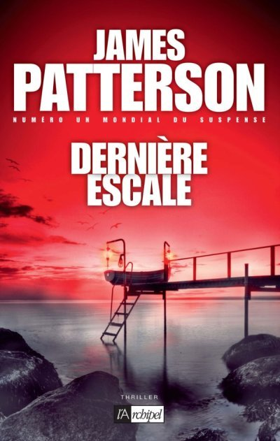 Derniere escale de James Patterson
