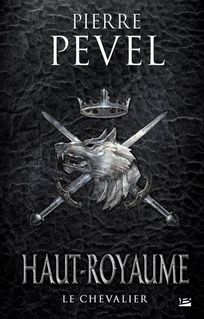 Le Chevalier de Pierre Pevel