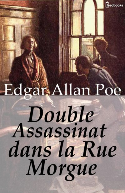 Double assassinat dans la rue Morgue de Edgar Allan Poe