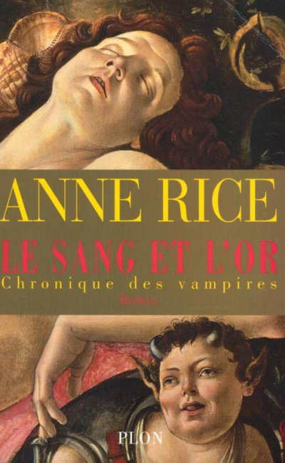 Le sang et l'or de Anne Rice