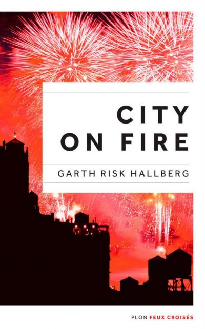 City on fire de Garth Risk Hallberg