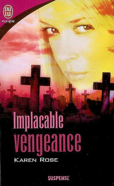 Implacable vengeance de Karen Rose