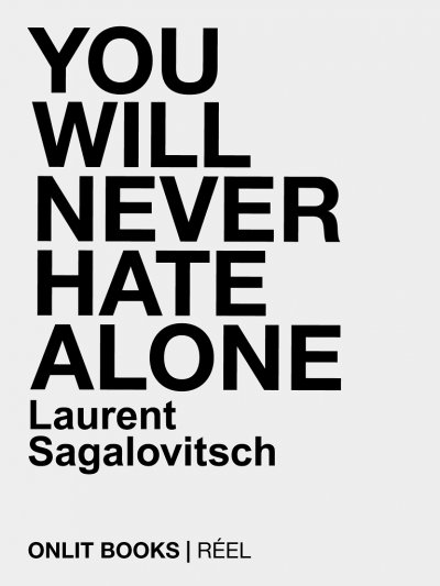 You will never hate alone de Laurent Sagalovitsch