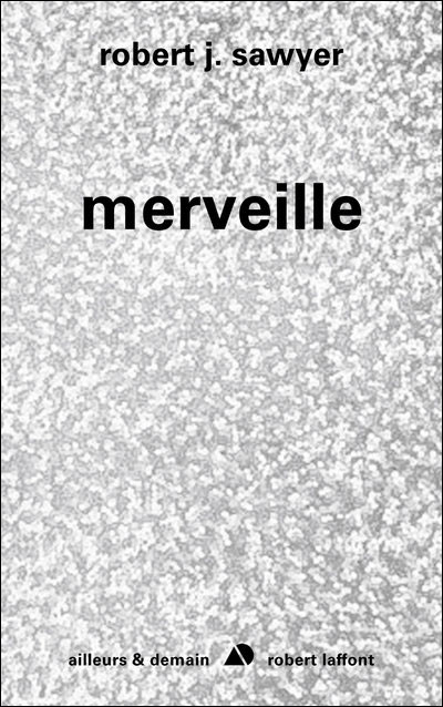 Merveille de Robert J. Sawyer