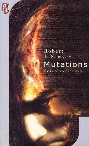 Mutations de Robert J. Sawyer