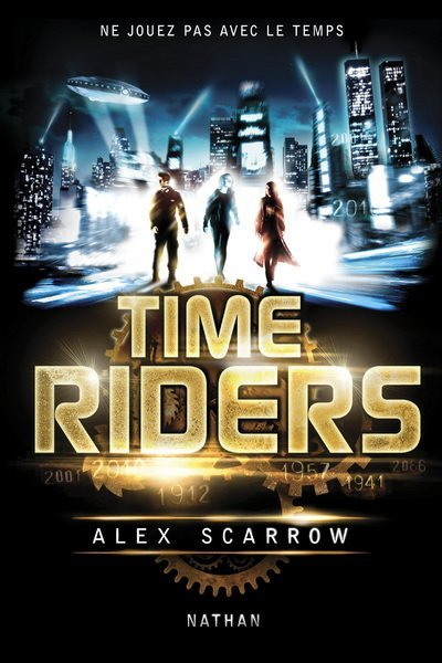 Time Riders de Alex Scarrow