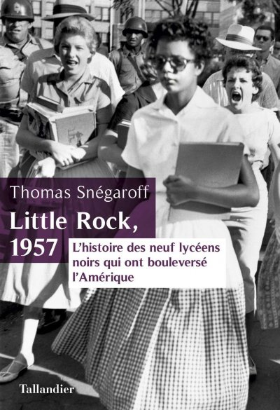 Little Rock, 1957 de Thomas Snégaroff