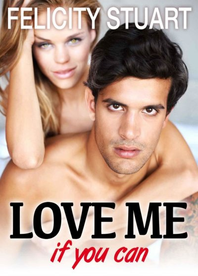 Love me (if you can) de Felicity Stuart