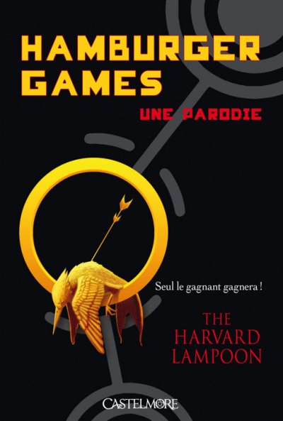 Hamburger Games - Une parodie de  The Harvard Lampoon