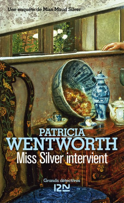 Miss Silver intervient de Patricia Wentworth