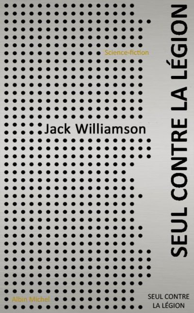 Seul contre la légion de Jack Williamson