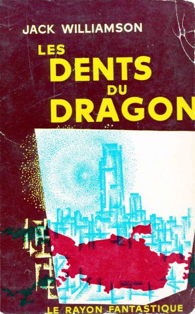 Les dents du dragon de Jack Williamson