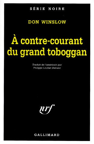 Contre-courant du grand toboggan de Don Winslow